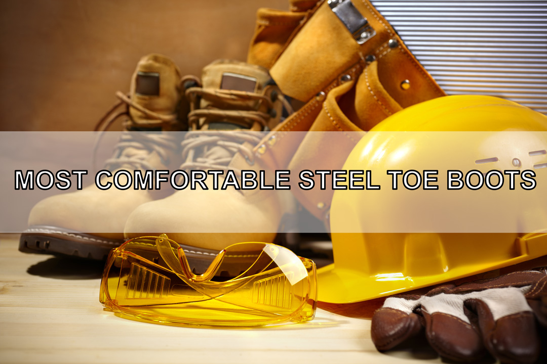 luxuriant in design promotion best site The 5 Most Comfortable Steel Toe Boots In The Market