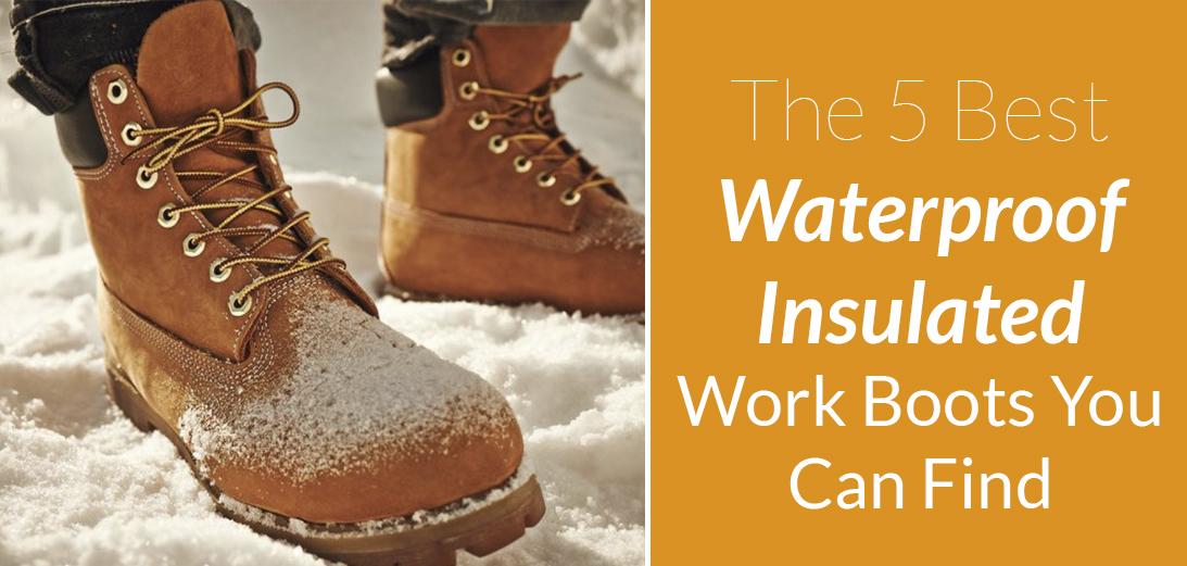 Best Waterproof Insulated Work Boots